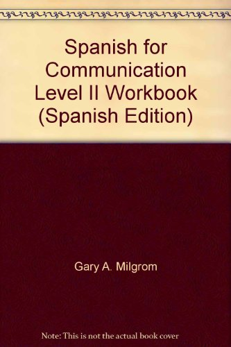 Spanish for Communication Level II Workbook (Spanish Edition)