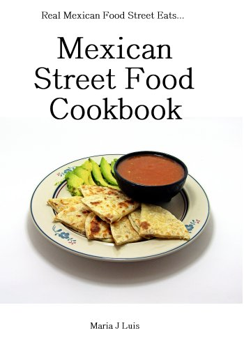 Mexican Street Food Recipes (Healthy Diet Delicious Mexican Street Food Cookbook Book 1)