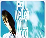 Wild Wood - Paul Weller