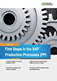 First Steps in SAP Production Processes (PP)