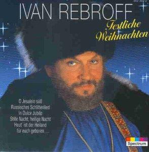 Ivan Rebroff - Festliche Weihnachten - Zortam Music