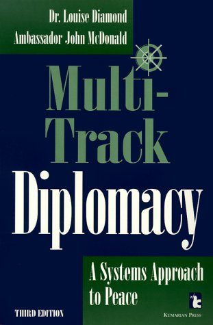 Multi-Track Diplomacy: A Systems Approach to Peace...