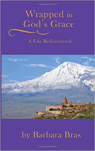 Wrapped in God's Grace: A Life Rediscovered written by Barbara Bras