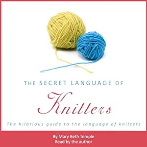 The Secret Language of Knitters | [Mary Beth Temple]