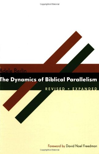 The Dynamics of Biblical Parallelism (Biblical Resource)