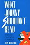 What Johnny Shouldn't Read: Textbook Censorship in America (0300060505) by DelFattore, Joan