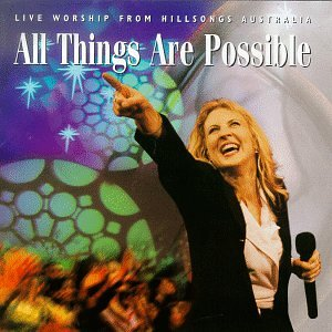 Hillsong - All Things Are Possible: Live Worship From Hillsongs Australia - Zortam Music