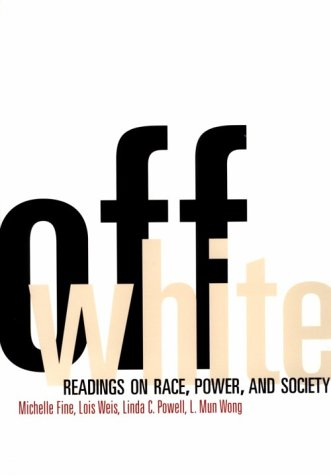 Off White: Readings on Race, Power, and Society