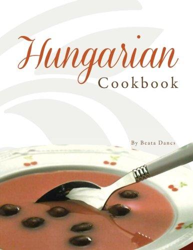 Hungarian Cookbook by Beata Dancs