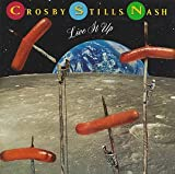 Crosby, Stills & Nash - Live it Up