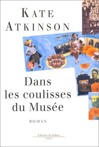 Dans les coulisses du musée - Kate Atkinson