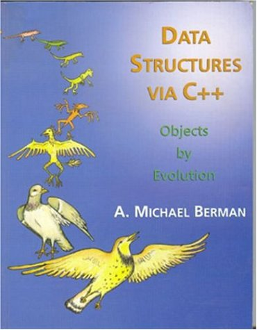 Data Structures Via C++: Objects by Evolution