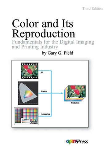 Color And Its Reproduction: Fundamentals For The Digital Imaging And Printing Industry