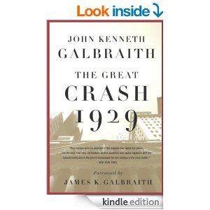 The Great Crash 1929 by John Kenneth Galbraith, by John Kenneth Galbraith