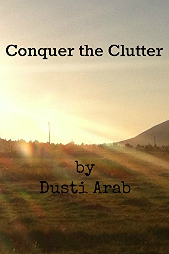 Free Kindle Book : Conquer the Clutter: Two Weeks To A Transformed Space