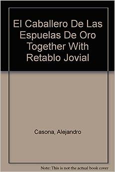El Caballero De Las Espuelas De Oro Together With Retablo