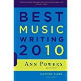 Best Music Writing 2010 (Da Capo Best Music Writing) ~ Daphne Carr