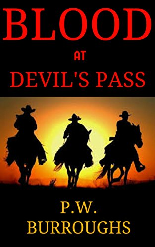 Blood At Devil's Pass (Texan Gunslinger Western Series Book 2) (Devils Gunslinger Series compare prices)
