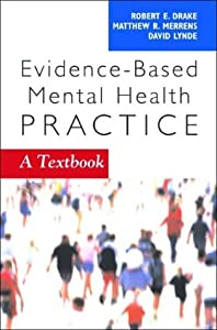 Evidence-Based Mental Health Practice: A Textbook (Norton Professional Books)
