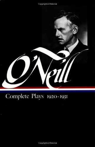 Eugene O'Neill : Complete Plays 1920-1931 (Library of...