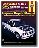 Haynes Chevrolet S-10 and GMC Sonoma Pick-ups (94 - 04) Manual
