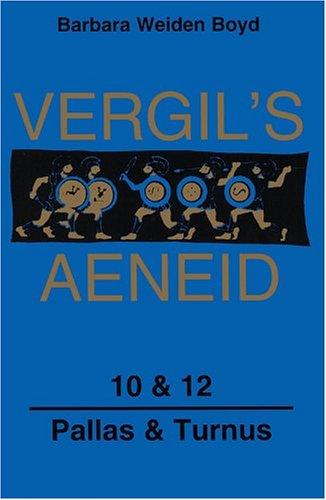 Vergil's Aeneid, 10 & 12: Pallas & Turnus (Latin Edition) (Bks. 10) (Bks. 10 & 12), Barbara Weiden Boyd, Virgil