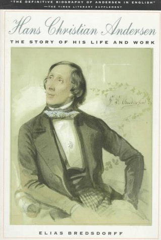 Hans Christian Andersen: The Story of His Life and Work 1805-75