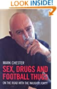 Sex, Drugs and Football Thugs: On the Road with the Naughty Forty