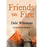img - for [ [ [ Friends on Fire [ FRIENDS ON FIRE ] By Whisman, Dale ( Author )Jul-30-2010 Paperback book / textbook / text book