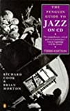 The Penguin Guide to Jazz on Compact Disc (014051368X) by Cook, Richard