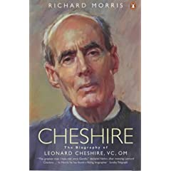 Cheshire: The Biography of Leonard Cheshire, VC, OM