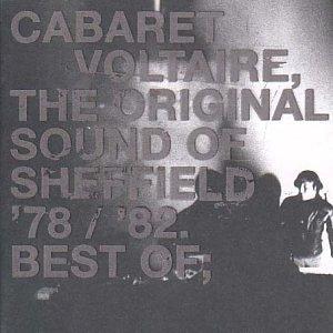 Cabaret - The Original Sound of Sheffield: the Best of Cabaret Voltaire 1978-1982 - Zortam Music