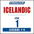 Pimsleur Icelandic Level 1 Lessons 1-5: Learn to Speak and Understand Icelandic with Pimsleur Language Programs Rede von  Pimsleur Gesprochen von:  Pimsleur