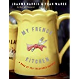 My French Kitchen: A Book of 120 Treasured Recipes ~ Joanne Harris