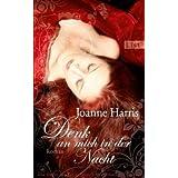 """Denk an mich in der Nachtvon """"Joanne Harris"""""""