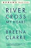 River, Cross My Heart (Oprah's Book Club)