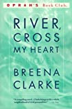 River, Cross My Heart (Oprahs Book Club)