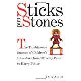 Sticks and Stones: The Troublesome Success of Children's Literature from Slovenly Peter to Harry Potterby Jack Zipes