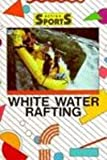 img - for White Water Rafting (Action Sports) book / textbook / text book