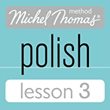 Michel Thomas Beginner Polish Lesson 3 Audiobook by Jolanta Cecula Narrated by Jolanta Cecula