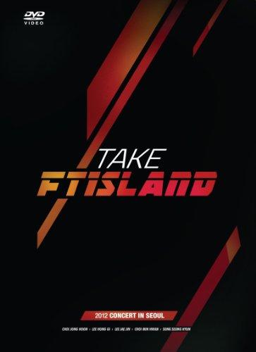 TAKE FTISLAND -2012 CONCERT IN SEOUL- [DVD]