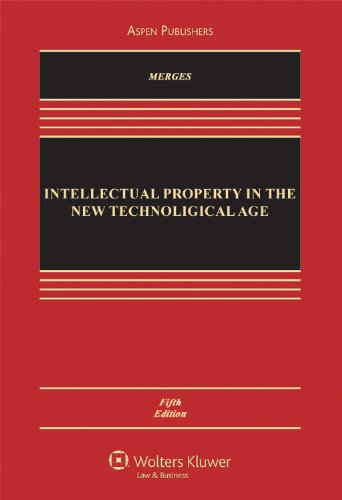 Intellectual Property in the New Technological Age: Fifth...