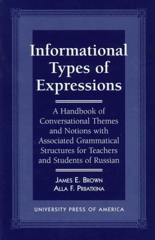 Informational Types of Expressions: A Handbook of Conversational Themes and Notions with Associated Grammatical Structur