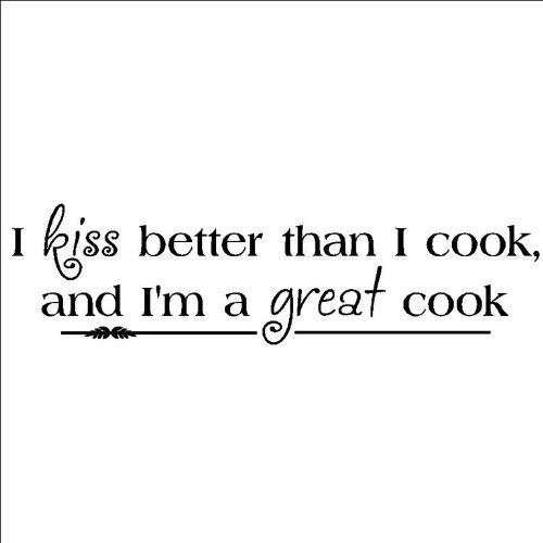I kiss better than I cook and I'm a great cook 8x30 vinyl lettering wall sayings home décor quote art sticker decal word