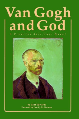 Van Gogh and God: A Creative Spiritual Quest (Campion Book), CLIFF EDWARDS