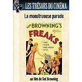 echange, troc Les Trésors du cinéma : Freaks, la monstrueuse parade - Tod Browning