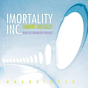 Immortality, Inc. | [Robert Sheckley]