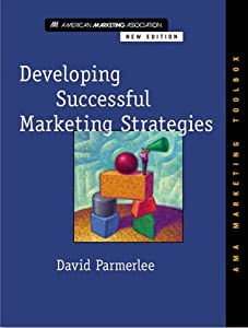 Developing Successful Marketing Strategies (AMA Marketing Toolbox) David Parmerlee