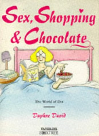 Sex, Shopping and Chocolate