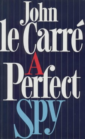 Perfect Spy, JOHN LE CARRE